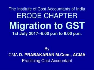 By CMA  D. PRABAKARAN M.Com., ACMA Practicing Cost Accountant