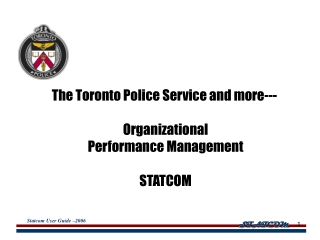 The Toronto Police Service and more---  Organizational Performance Management STATCOM
