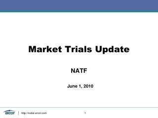 Market Trials Update