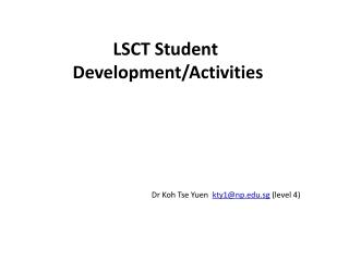 LSCT Student  Development/Activities