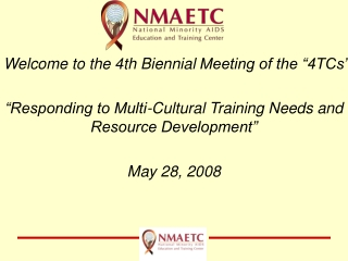 """Welcome to the 4th BiennialMeeting of the """"4TCs"""""""