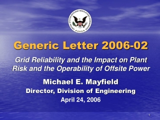 Michael E. Mayfield Director, Division of Engineering April 24, 2006