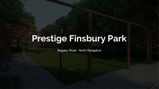 Prestige Finsbury park latest apartments in bangalore real estate market
