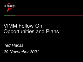 VIMM Follow-On  Opportunities and Plans