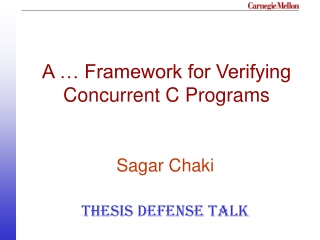 A … Framework for Verifying Concurrent C Programs