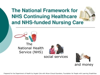 The National Framework for  NHS Continuing Healthcare  and NHS-funded Nursing Care