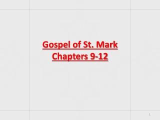 Gospel of St. Mark Chapters 9-12