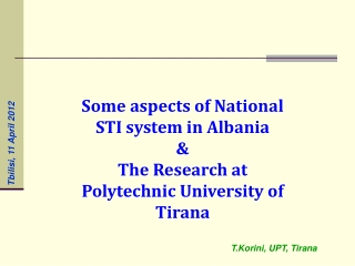 Some aspects of National STI system in Albania & The Research at Polytechnic University of Tirana
