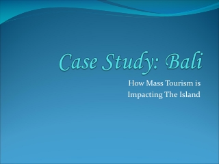 Case Study: Bali