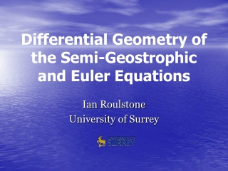 Differential Geometry of the Semi-Geostrophic and Euler Equations