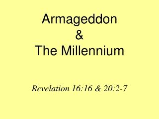 Armageddon  &  The Millennium