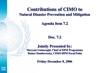 Contributions of CIMO to Natural Disaster Prevention and Mitigation Agenda item 7.2 Doc. 7.2