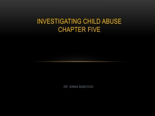 Investigating Child Abuse Chapter  Five