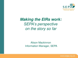 Making the EIRs work: SEPA's perspective  on the story so far