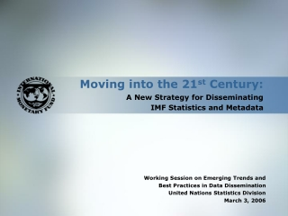 Moving into the 21 st  Century: A New Strategy for Disseminating  IMF Statistics and Metadata