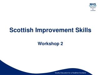Scottish Improvement Skills Workshop 2