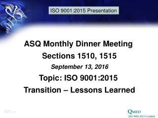 ASQ Monthly Dinner Meeting  Sections 1510, 1515 September 13, 2016 Topic: ISO 9001:2015