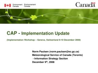 CAP -  Implementation Update (Implementation Workshop – Geneva, Switzerland 9-10 December 2008)