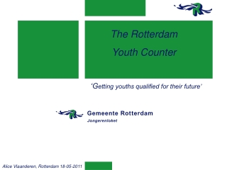 The Rotterdam  Youth Counter    'G etting youths qualified for their future'