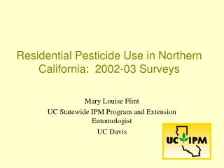 Residential Pesticide Use in Northern California:  2002-03 Surveys