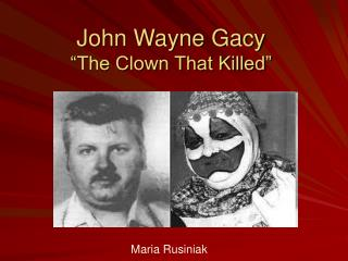 "John Wayne Gacy ""The Clown That Killed"""