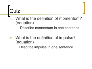What is the definition of momentum?  (equation) Describe momentum in one sentence.