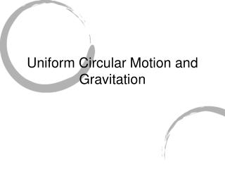 Uniform Circular Motion and Gravitation