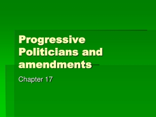 Progressive Politicians and amendments