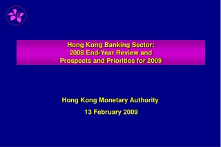 Hong Kong Banking Sector: 2008 End-Year Review and  Prospects and Priorities for 2009