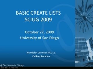 BASIC CREATE LISTS SCIUG 2009
