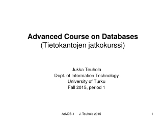 Advanced Course on Databases (Tietokantojen jatkokurssi)