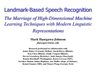 Mark Hasegawa-Johnson jhasegaw@uiuc Research performed in collaboration with