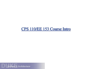 CPS 110/EE 153 Course Intro