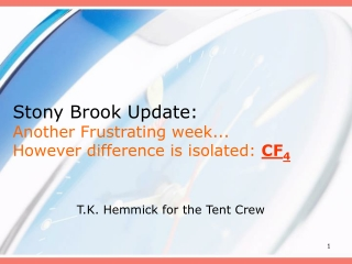 Stony Brook Update: Another Frustrating week... However difference is isolated:  CF 4