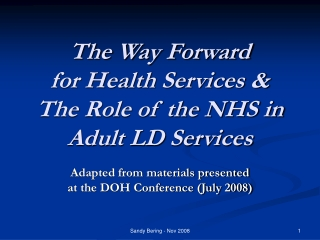 The Way Forward  for Health Services & The Role of the NHS in Adult LD Services