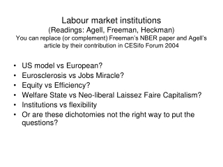 US model vs European? Eurosclerosis vs Jobs Miracle? Equity vs Efficiency?