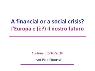 A financial or a social crisis? l'Europa e (è?) il nostro futuro
