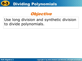Use long division and synthetic division to divide polynomials.