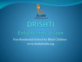 DRISHTI Enlightening Vision