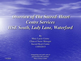 Overview of The Sacred  Heart  Centre Services  HSE South, Lady Lane, Waterford