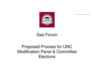 Gas Forum Proposed Process for UNC Modification Panel & Committee Elections