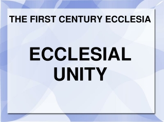 THE FIRST CENTURY ECCLESIA