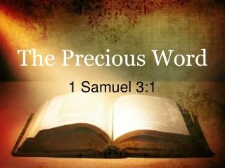 The Precious Word 1 Samuel 3:1