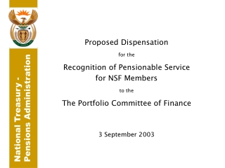 Proposed Dispensation  for the Recognition of Pensionable Service  for NSF Members  to the
