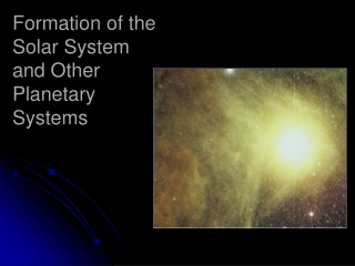 Formation of the Solar System and Other  Planetary  Systems