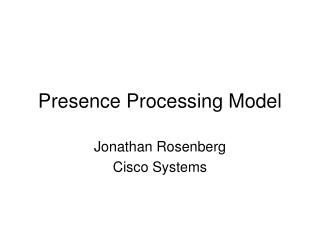 Presence Processing Model