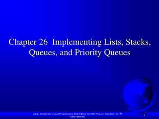 Chapter 26  Implementing Lists, Stacks, Queues, and Priority Queues