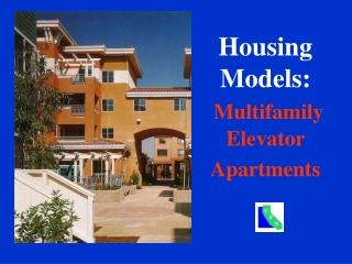 Housing Models: Multifamily Elevator  Apartments