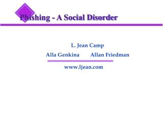 Phishing - A Social Disorder