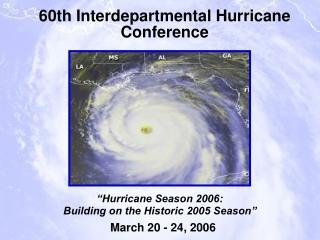 """Hurricane Season 2006: Building on the Historic 2005 Season"""